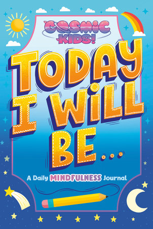 Today I Will Be...