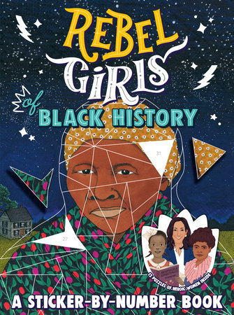 Rebel Girls of Black History: A Sticker-by-Number Book