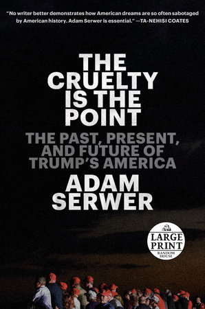 The Cruelty Is the Point book cover