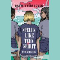 Cover of Spells Like Teen Spirit cover