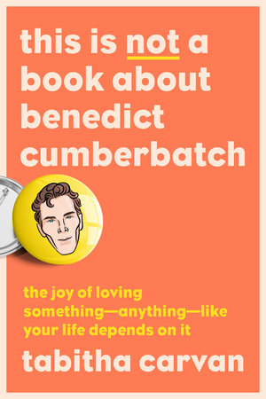 This Is Not a Book About Benedict Cumberbatch