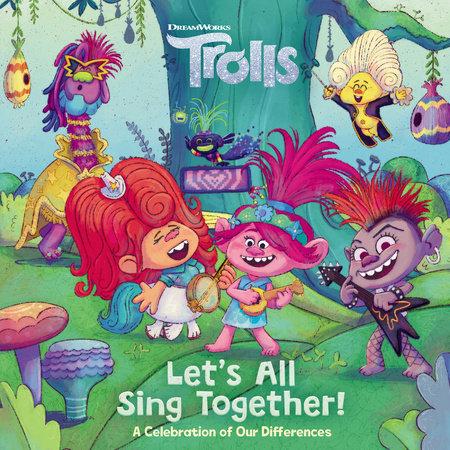 Let's All Sing Together! (DreamWorks Trolls)