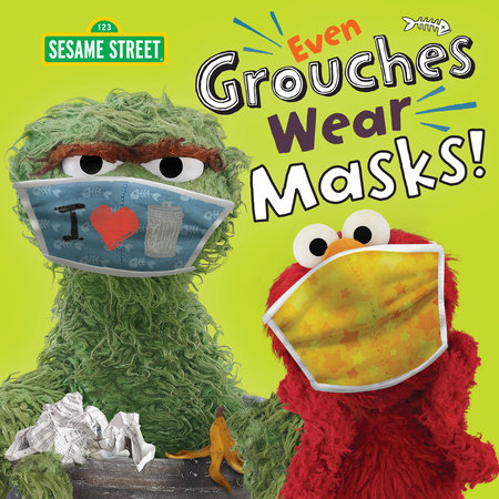 Even Grouches Wear Masks! (Sesame Street)