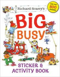 Cover of Richard Scarry\'s Big Busy Sticker & Activity Book
