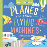 Book cover for Hello, World! Planes and Other Flying Machines