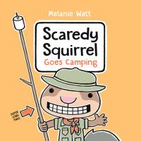 Book cover for Scaredy Squirrel Goes Camping