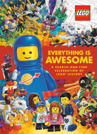 Cover of Everything Is Awesome: A Search-and-Find Celebration of LEGO History (LEGO)