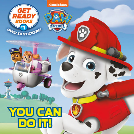 Get Ready Books #1: You Can Do It! (PAW Patrol)