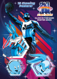 Book cover for Space Jam: A New Legacy: Glow-in-the-Dark Poster Book (Space Jam: A New Legacy)