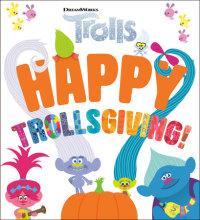 Cover of Happy Trollsgiving! (DreamWorks Trolls) cover