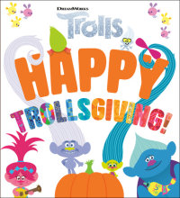 Book cover for Happy Trollsgiving! (DreamWorks Trolls)