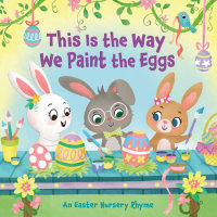 Book cover for This Is the Way We Paint the Eggs
