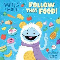 Cover of Follow That Food! (Waffles + Mochi) cover