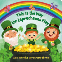 Book cover for This Is the Way the Leprechauns Play