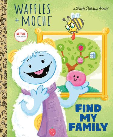 Find My Family (Waffles + Mochi)