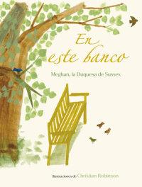 Book cover for En este banco (The Bench Spanish Edition)