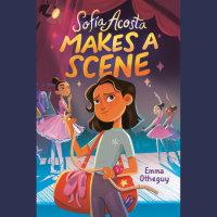 Cover of Sofía Acosta Makes a Scene cover
