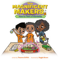 Cover of The Magnificent Makers #1: How to Test a Friendship cover