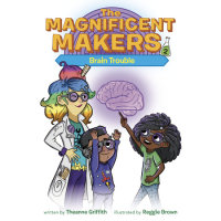 Cover of The Magnificent Makers #2: Brain Trouble cover