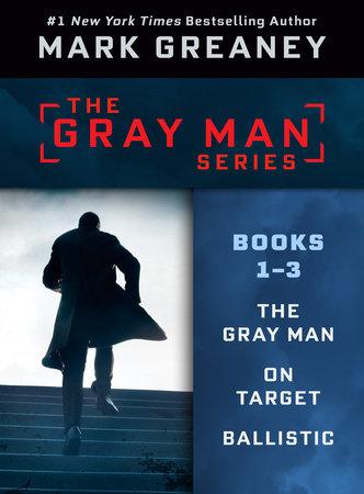Mark Greaney's Gray Man Series: Books 1-3