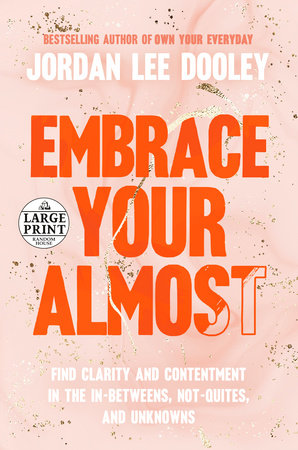Embrace Your Almost