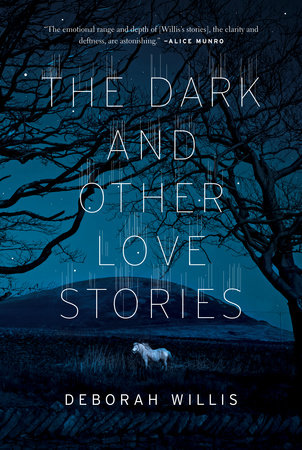 The Dark and Other Love Stories by Deborah Willis
