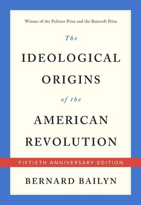 Cover of The Ideological Origins of the American Revolution