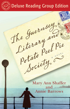 The Guernsey Literary and Potato Peel Pie Society (Random House Reader's Circle Deluxe Reading Group Edition) book cover