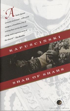 Shah Of Shahs By Ryszard Kapuscinski Penguin Random House Canada