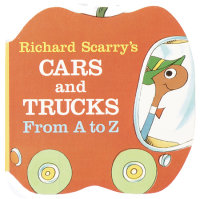 Book cover for Richard Scarry\'s Cars and Trucks from A to Z
