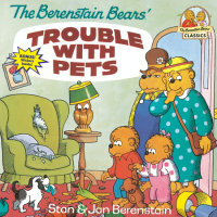 Book cover for The Berenstain Bears\' Trouble with Pets