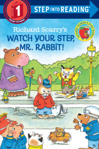 Book cover for Richard Scarry\'s Watch Your Step, Mr. Rabbit!