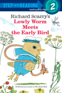 Book cover for Richard Scarry\'s Lowly Worm Meets the Early Bird