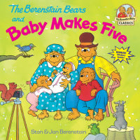 Book cover for The Berenstain Bears and Baby Makes Five