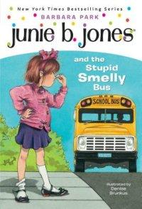 Cover of Junie B. Jones #1: Junie B. Jones and the Stupid Smelly Bus