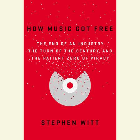 Stephen Witt - How Music Got Free - Unabridged Audiobook