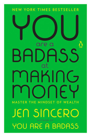 You Are A Badass At Making Money By Jen Sincero Penguin Random
