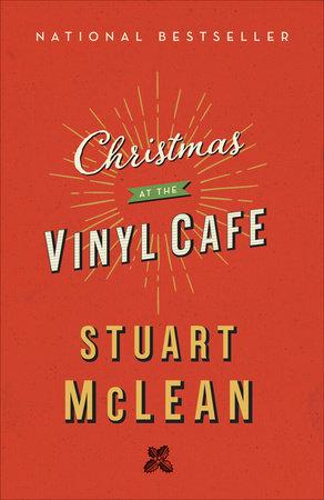 Christmas At The Vinyl Cafe Penguin Random House Canada