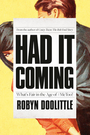 Had It Coming by Robyn Doolittle | Penguin Random House Canada