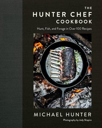 The Hunter Chef Cookbook