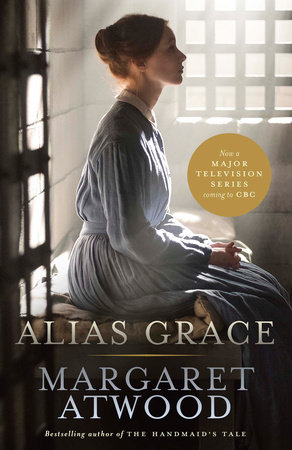 Alias Grace Tv Tie In By Margaret Atwood Penguin Random House Canada