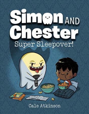 Super Sleepover (Simon and Chester Book #2)