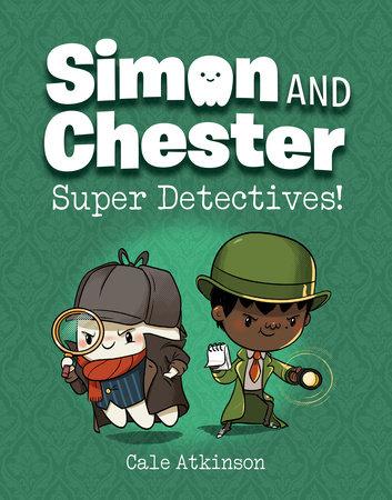 Super Detectives! (Simon and Chester Book #1)