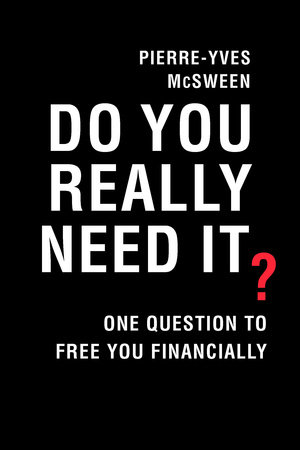 do you really need it by pierre yves mcsween penguin random house
