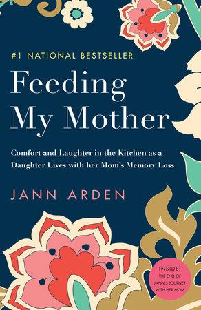 Feeding My Mother by Jann Arden | Penguin Random House