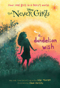 Book cover for Never Girls #3: A Dandelion Wish (Disney: The Never Girls)