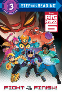 Book cover for Fight to the Finish! (Disney Big Hero 6)