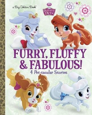 Furry, Fluffy & Fabulous! (Disney Princess: Palace Pets)