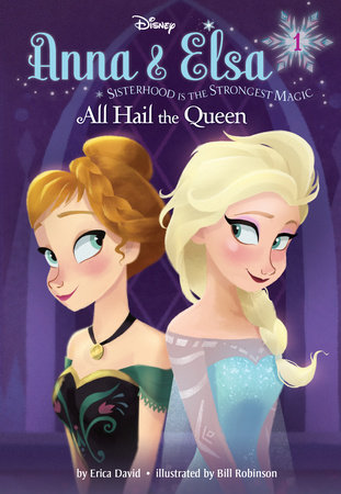 Anna & Elsa #1: All Hail the Queen (Disney Frozen)
