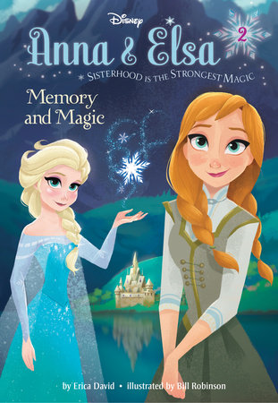 Anna & Elsa #2: Memory and Magic (Disney Frozen)